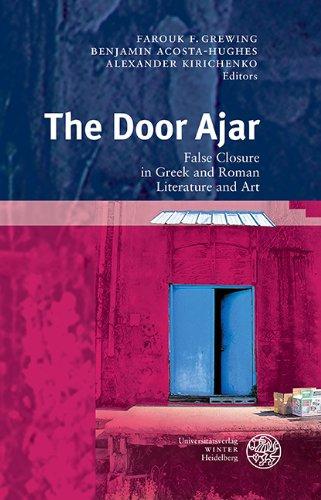 The Door Ajar: False Closure in Greek and Roman Literature and Art (Bibliothek Der Klassischen Altertumswissenschaften, Neue Folge, 2. Reihe)
