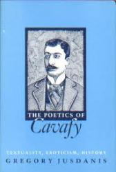 The Poetics of Cavafy: Textuality, Eroticism, History (Princeton, 1987)